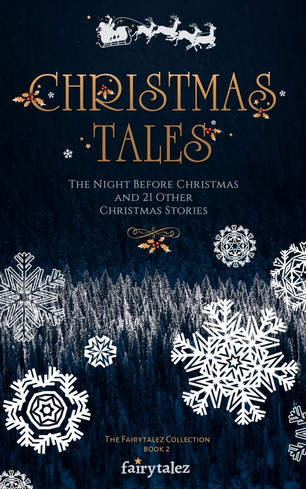 Christmas Tales: The Night Before Christmas and 21 Other Illustrated Christmas Stories (The Fairytalez Collection) , now available on ebook