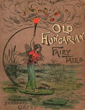 Cover of Old Hungarian Fairy Tales by Baroness Orczy.
